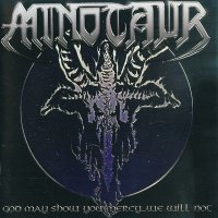 Minotaur — God May Show You Mercy … We Will Not (2009)