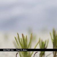 Sector 516 — Make Me Better (2014)