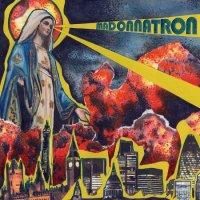 Madonnatron — Madonnatron (2017)