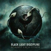 Black Light Discipline — Against Each Other (2012)