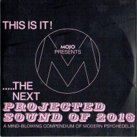VA-This Is It! (Mojo Presents .....The Next Projected Sound Of 2016)