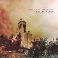 Palehorse/Palerider-Burial Songs