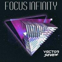 Vector Seven — Focus Infinity (2017)