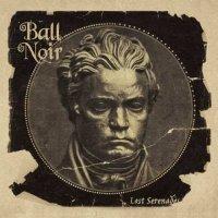 Ball Noir - Lost Serenades (2017)