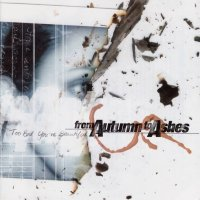 From Autumn To Ashes-Too Bad You\\\'re Beautiful [2005 Re-Issued]
