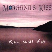 Morgana's Kiss-Rain Shall Fall