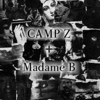 Camp Z & Madame B-Camp Z + Madame B