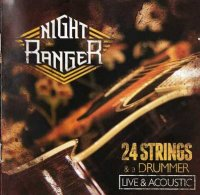 Night Ranger-24 Strings & A Drummer: Live & Acoustic