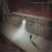 God Body Disconnect — Sleeper\'s Fate (2017)