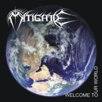 Mitigate-Welcome To Our World