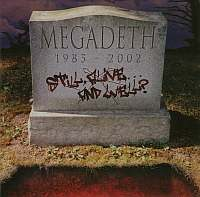Megadeth-Still, Alive... And Well (Two Versions)