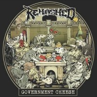 Rehashed — Government Cheese (2017)