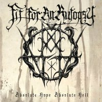 Fit For An Autopsy-Absolute Hope, Absolute Hell