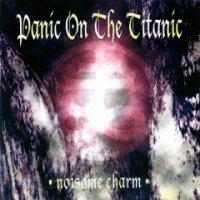 Panic On The Titanic-Noisome Charm