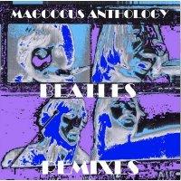 The Beatles-Magoocus Anthology Beatles Remixes