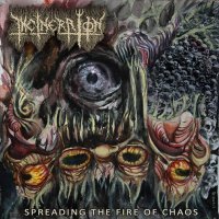 Incineration Argentina — Spreading The Fire Of Chaos (2017)