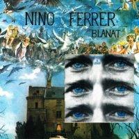 Nino Ferrer-Nino Ferrer And Leggs / Blanat 1973/1979