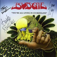 Budgie-You Re All Living In A Cuckooland