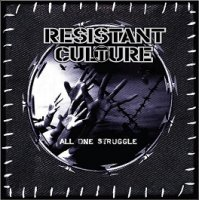 Resistant Culture — All One Struggle (2008)