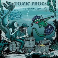 Toxic Frogs-The Mermaid\'s Song