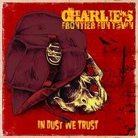 Charlie's Frontier Fun Town-In Dust We Trust