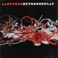 Ladytron-Extended Play [Compilation]
