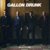 Gallon Drunk-The Rotten Mile