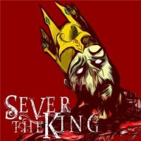 Sever The King-Sever The King