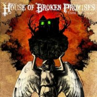 House of Broken Promises-Using The Useless