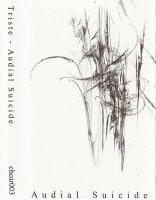 Triste - Audial Suicide (2008)