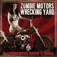 Zombie Motors Wrecking Yard — Supersonic Rock\'n Roll (2017)