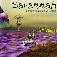 Savannah-Forever\'s Come & Gone