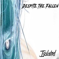 Despite The Fallen — Isolated (2017)