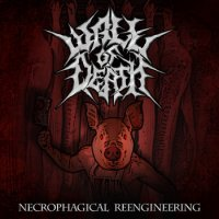 Wall Of Death-Necrophagical Reengineering