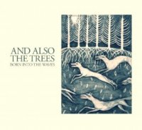 And Also the Trees-Born Into The Waves