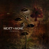 Next To None — Phases (2017)