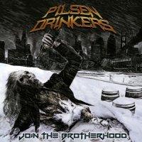 Pilsen Drinkers-Join The Brotherhood