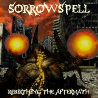 Sorrowspell-Rebirthing The Aftermath