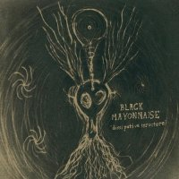 Black Mayonnaise — Dissipative Structure (2009)