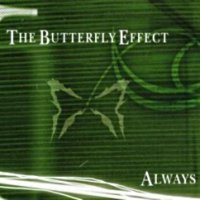 The Butterfly Effect — Always (2004)