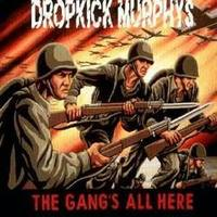 Dropkick Murphys-The Gangs All Here