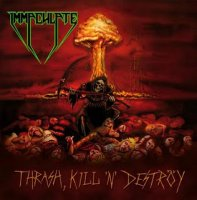 Immaculate — Thrash, Kill \'n\' Deströy (2007)