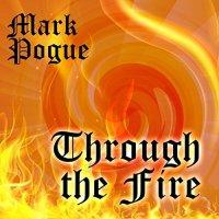 Mark Pogue-Through the Fire