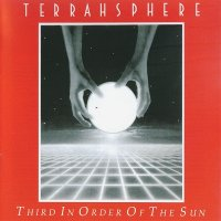 Terrahsphere — Third In Order Of The Sun [2016 Remastered (1991)