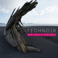 Technoir-We Fall Apart