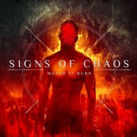 Signs Of Chaos — Watch It Burn (2016)