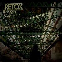 Retox — Beneath California (2015)