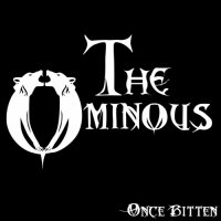 The Ominous — Once Bitten (2017)