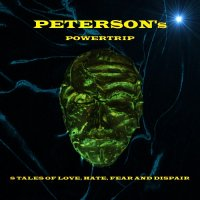 Peterson's Powertrip-8 Tales Of Love, Hate, Fear And Dispair