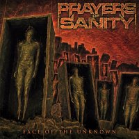 Prayers Of Sanity-Face Of The Unknown